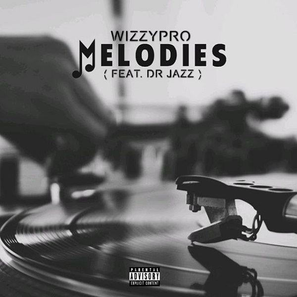 WizzyPro Melodies Ft. Dr Jazz Mp3 Download