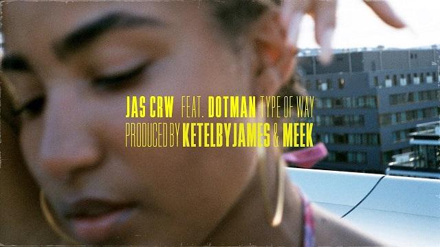 JAS CRW Ft. Dotman – Type Of Way Video