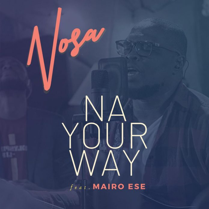 Nosa Ft. Mairo Ese Na Your Way Mp3 Download