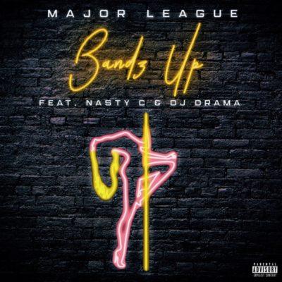 Major League Ft. Nasty C, DJ Drama – Bandz Up 1