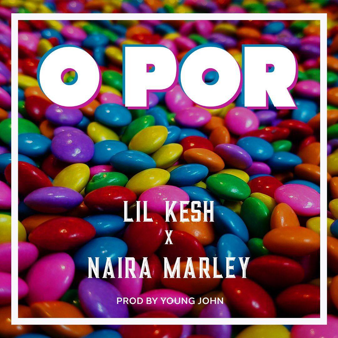 Lil Kesh & Naira Marley O Por Mp3 Download