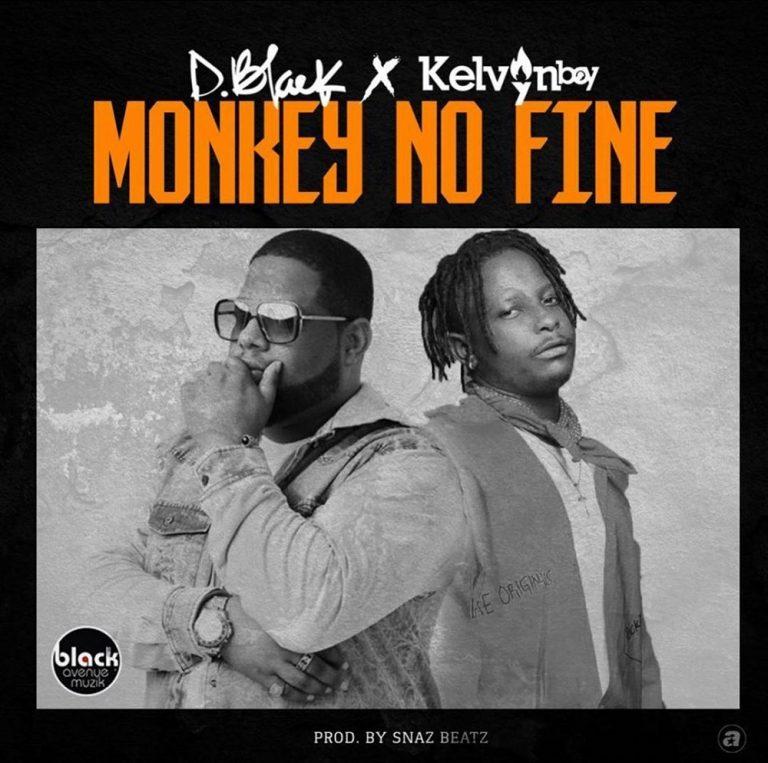 D-Black CT Kelvyn Boy – Monkey No Fine