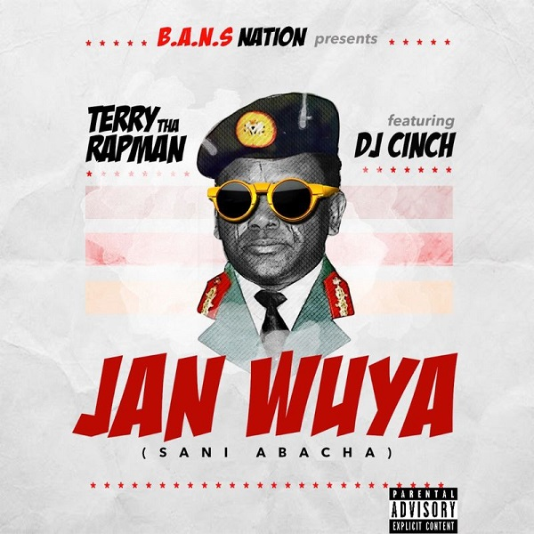 Terry Tha Rapman Ft DJ Cinch Janwuya (Sani Abacha) Mp3 Download