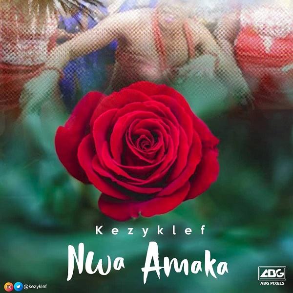 Kezy Klef Nwa Amaka Mp3 Download