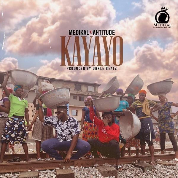 Medikal Ft. Ahtitude Kayayo Mp3 Download