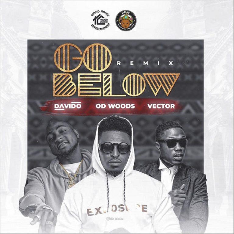 OD Woods Ft. Davido, Vector Go Below (Remix) Mp3 Download
