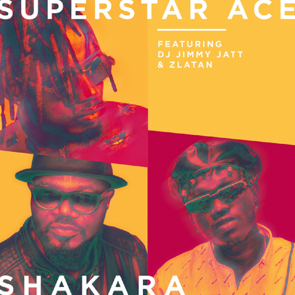 Superstar Ace Ft. DJ Jimmy Jatt, Zlatan Shakara Mp3 Download