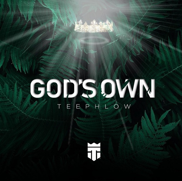 TeePhlow God's Own Mp3 Download