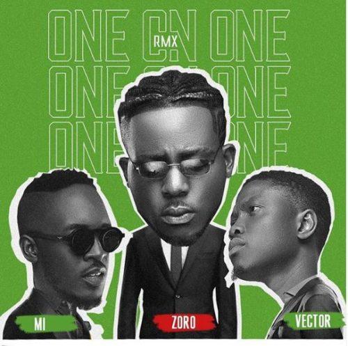 Zoro Ft M.I Abaga & Vector — One On One (Remix)