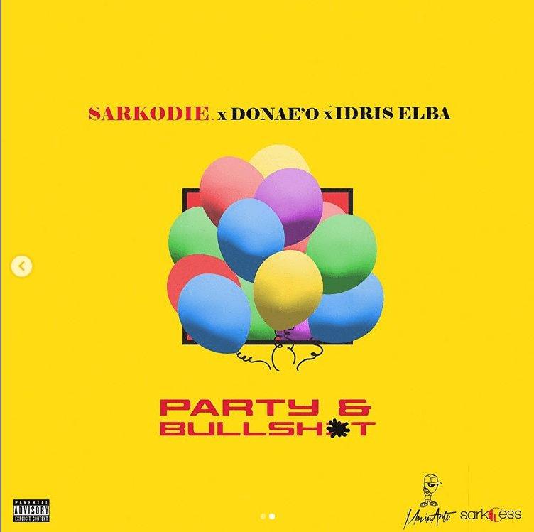 Sarkodie Ft Idris Elba & Donae'o Party N Bullshit Mp3 Download