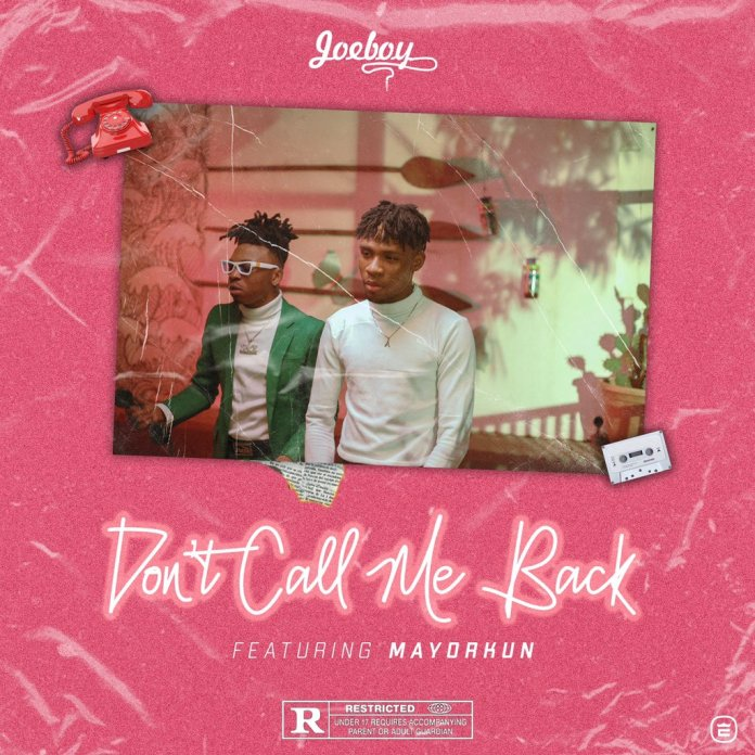 Joeboy Ft Mayorkun Don't Call Me Back Mp3 Download
