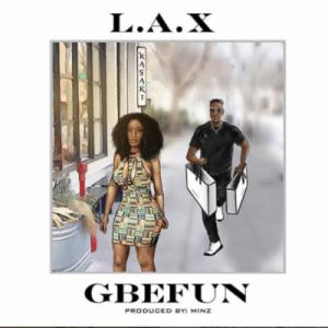 L.A.X Gbefun Mp3 Download