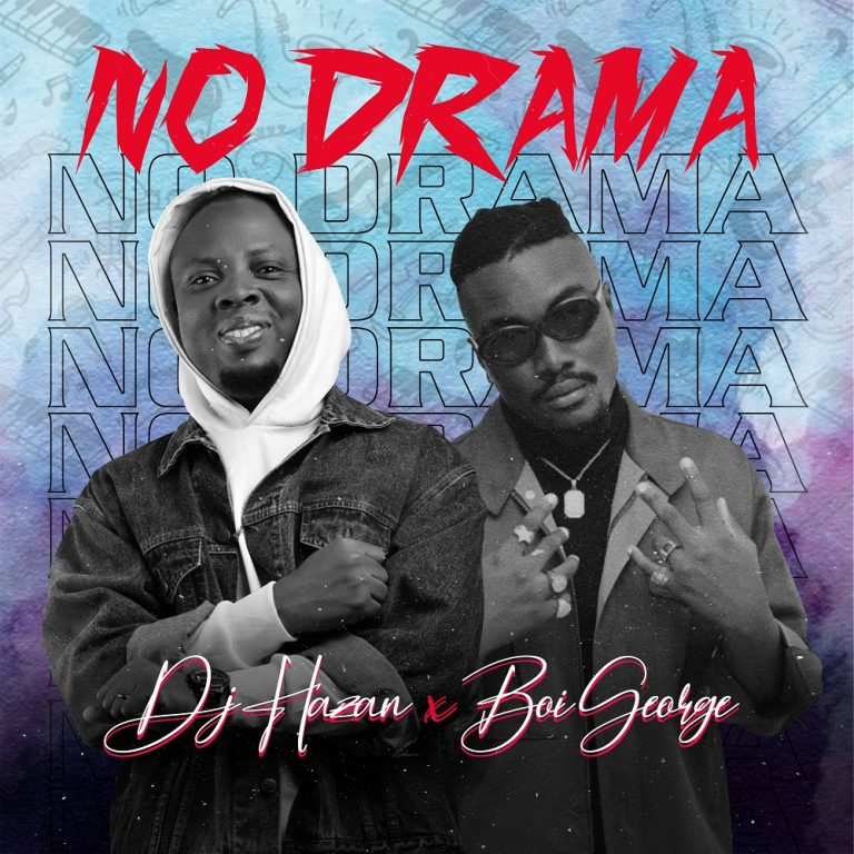 DJ Hazan Ft. Boi George – No Drama Mp3 Download
