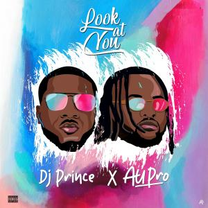 DJ Prince Ft. Au Pro Look At You Mp3 Download