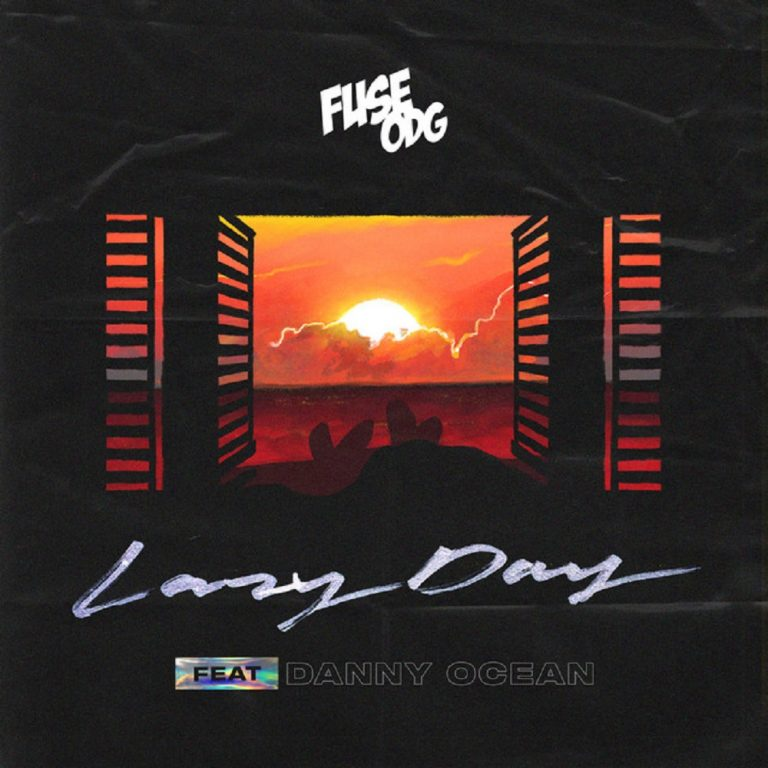 Fuse ODG Ft Danny Ocean – Lazy Day