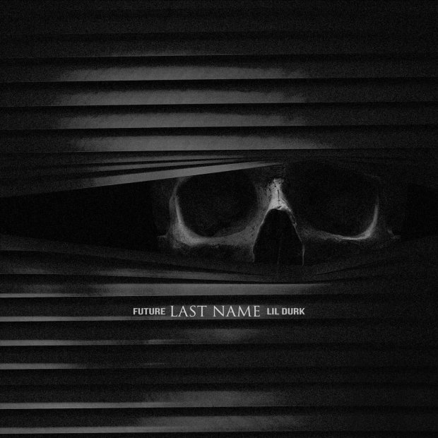 Future Ft Lil Durk — Last Name