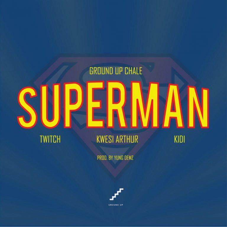 Ground Up Chale Ft. Kwesi Arthur, KiDi, Twitch Superman Mp3 Download