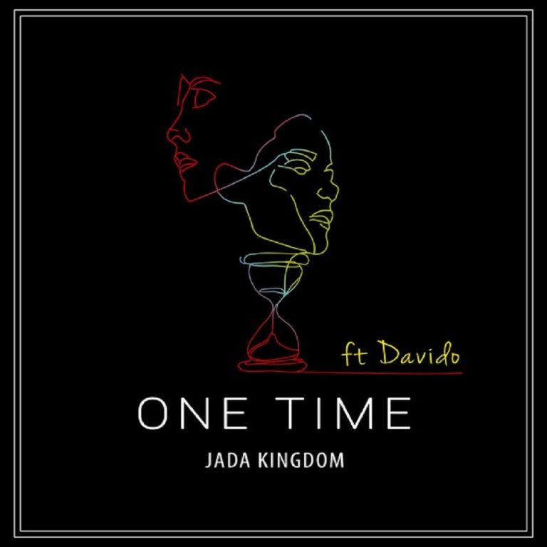 Jada Kingdom Ft Peruzzi – One Time (Remix)