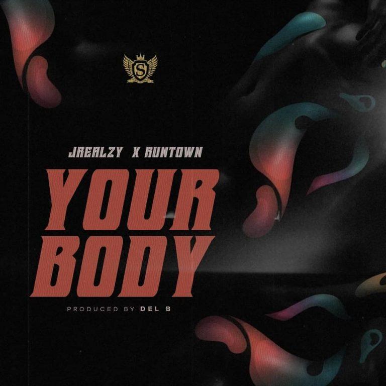 Jrealzy Ft Runtown Your Body Mp3 Download