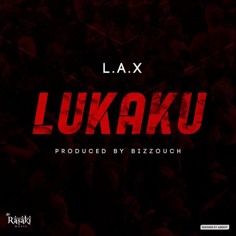 L.A.X – Lukaku (Prod. Bizzouch)