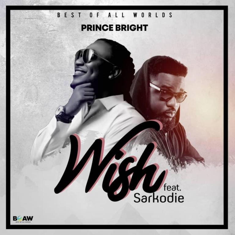 Prince Bright Ft Sarkodie Wish Mp3 Download