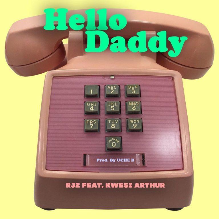 RJZ Ft Kwesi Arthur – Hello Daddy