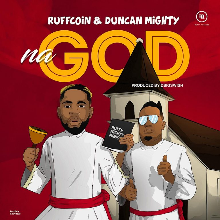 Ruffcoin Ft Duncan Mighty Na God Mp3 Download