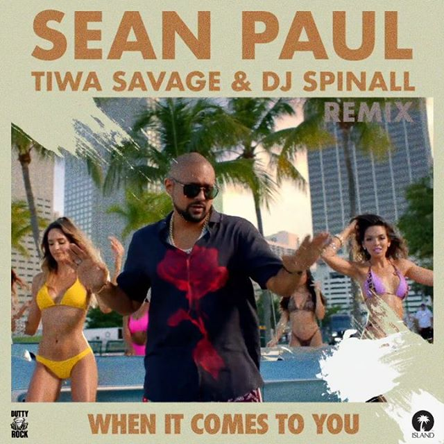 Sean Paul Ft. Tiwa Savage, DJ Spinall When It Comes To You (Remix) Mp3 Download