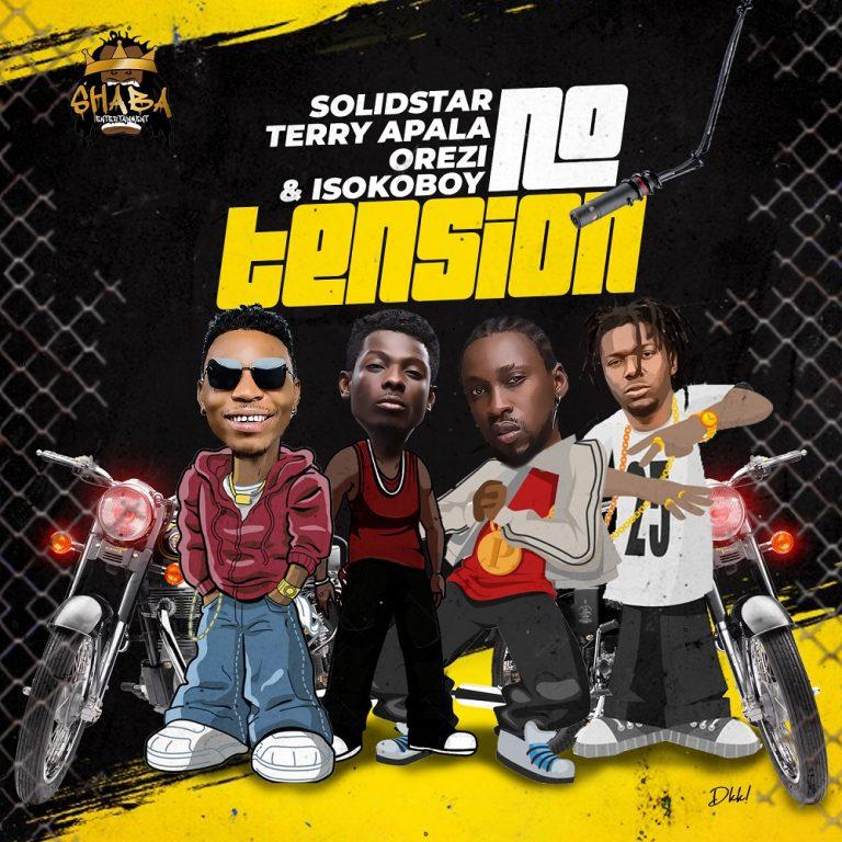 Solidstar No Tension Ft. Orezi, Terry Apala, Isoko Boy Mp3 Download