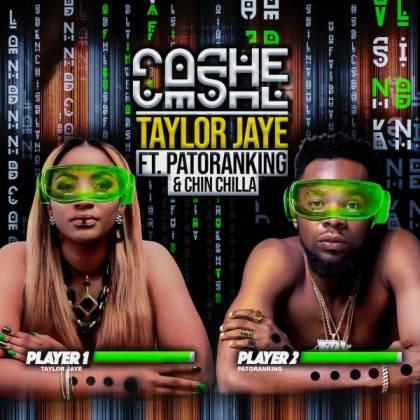 Taylor Jaye Ft. Patoranking & Chin Chilla Cashe Mp3 Download