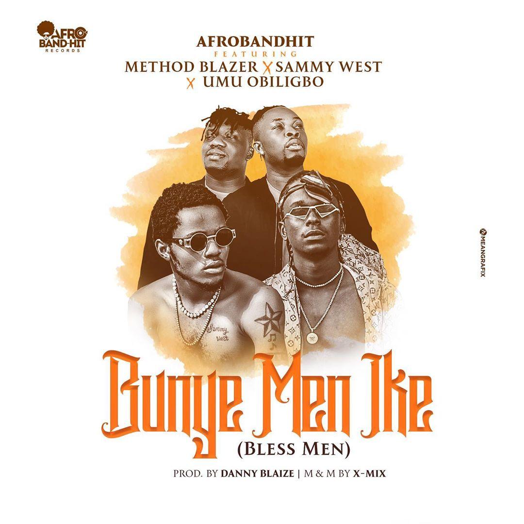 Method Blazer, Umu Obiligbo & Sammy West – Bunye Men Ike