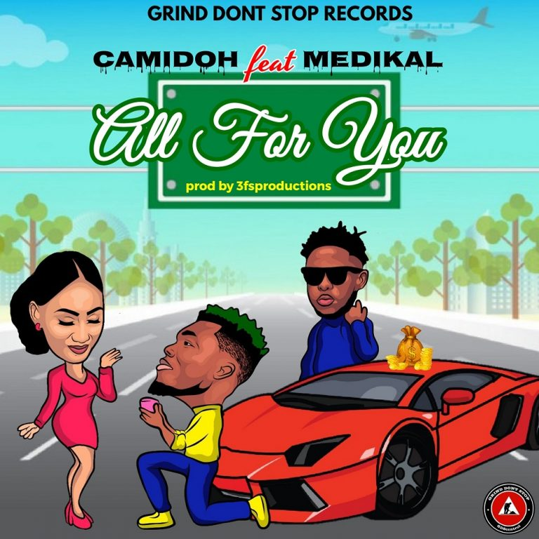 Camidoh Ft. Medikal All For You Mp3 Download