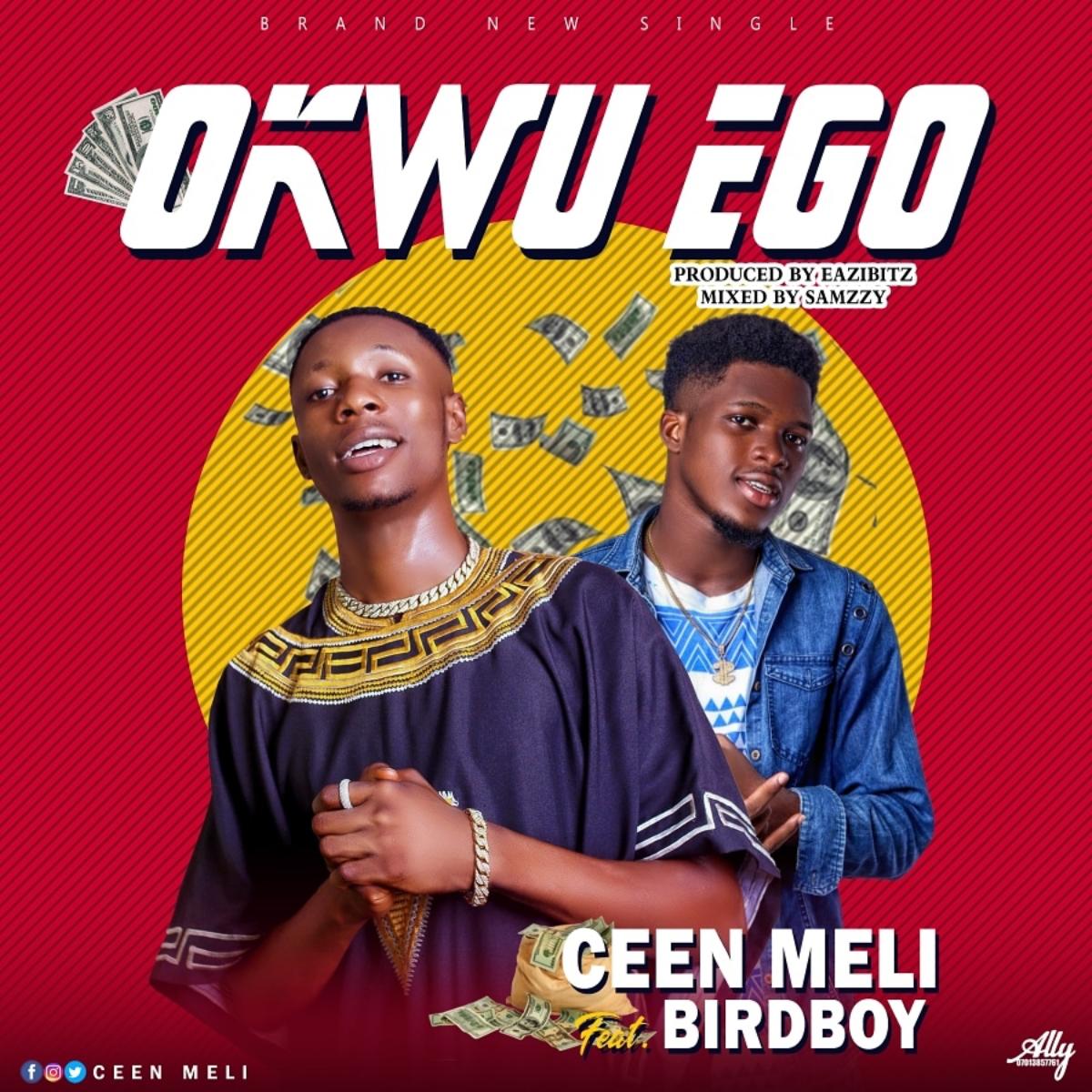 Ceen Meli Ft Birdboy Okwu Ego Mp3 Download