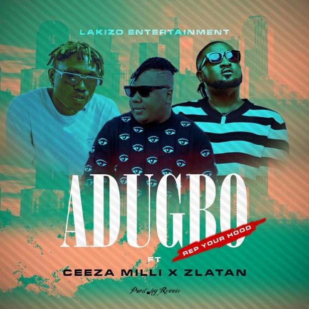 Zlatan, Ceeza Milli & Lakizo ENT Adugbo Mp3 Download