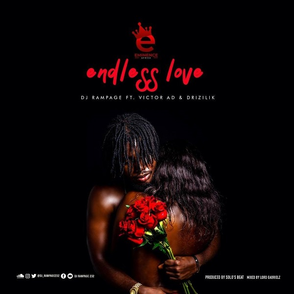 DJ Rampage ft. Victor AD, Drizilik – Endless Love