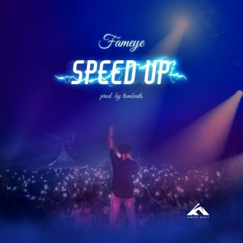 Fameye – Speed Up (Prod. by Tom Beatz)