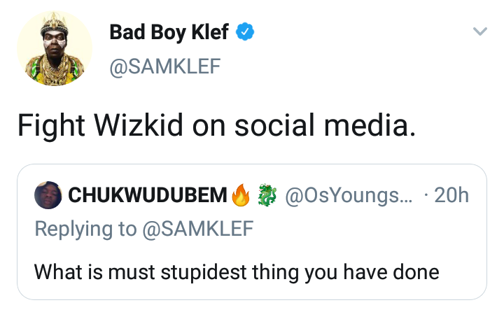 """Fighting Wizkid Is The Most Stupid Thing I Have Ever Done"" – Samklef"