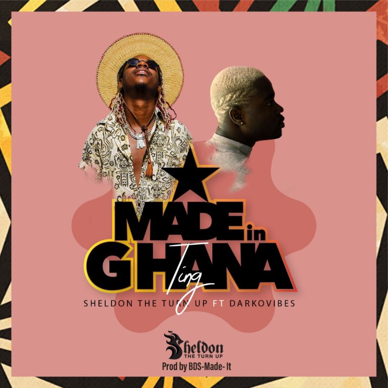 Sheldon The Turn Up Ft. DarkoVibes Made In Ghana Ting Mp3 Download