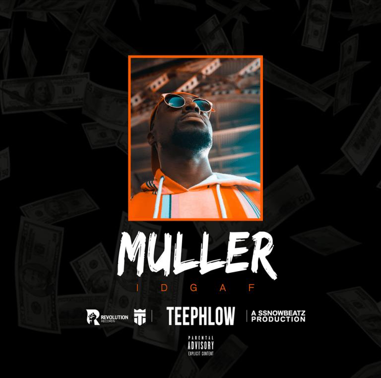 TeePhlow Muller (IDGAF) Mp3 Download