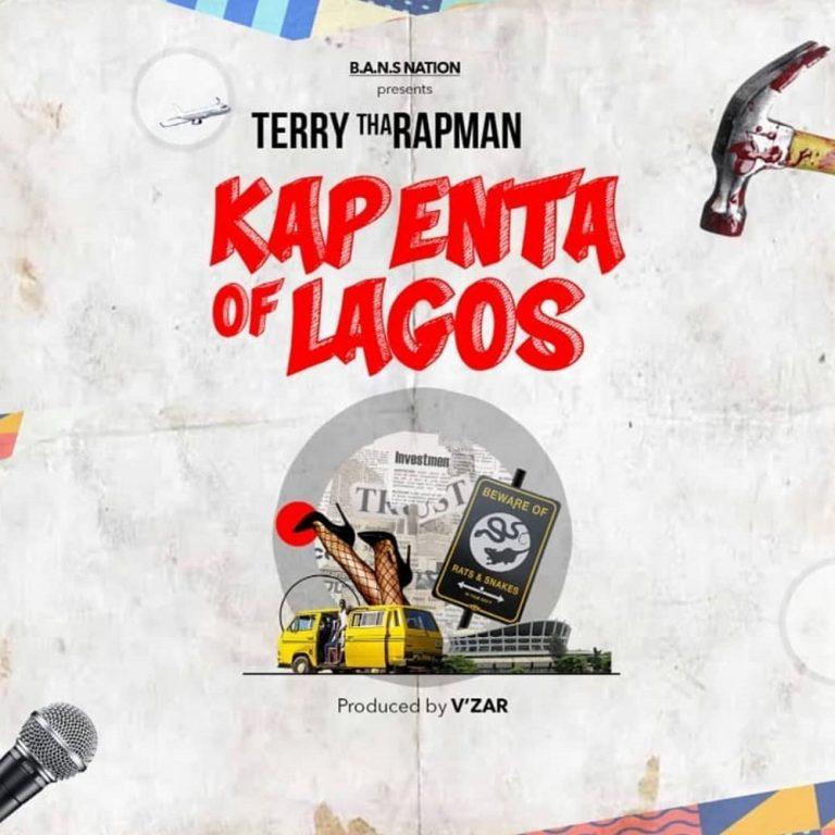 Terry Tha Rapman – Kapenta Of Lagos
