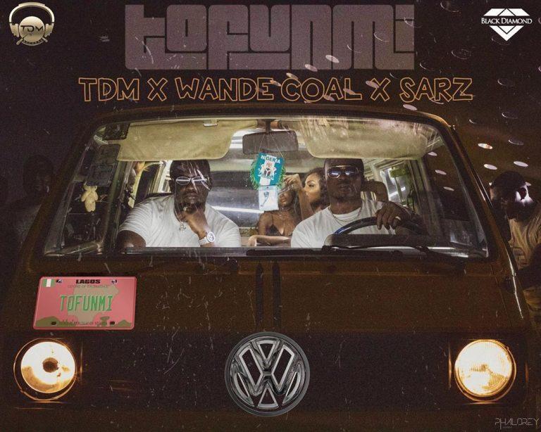 Wande Coal, Sarz, TDM – Tofunmi