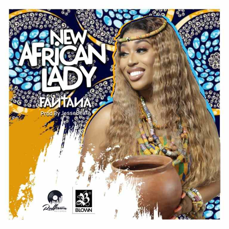 Fantana – New African Lady