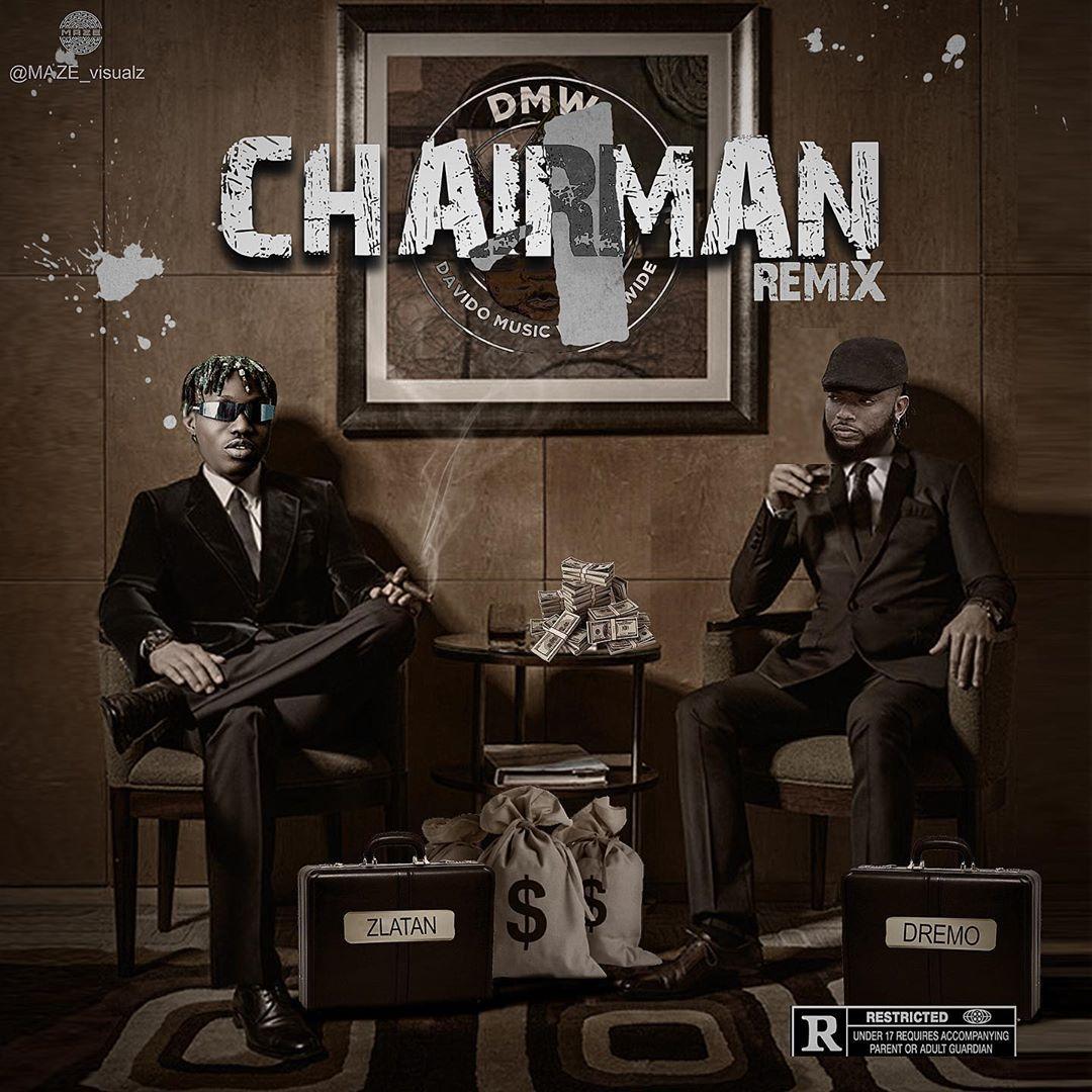 Dremo Ft Zlatan Chairman Remix Mp3 Download