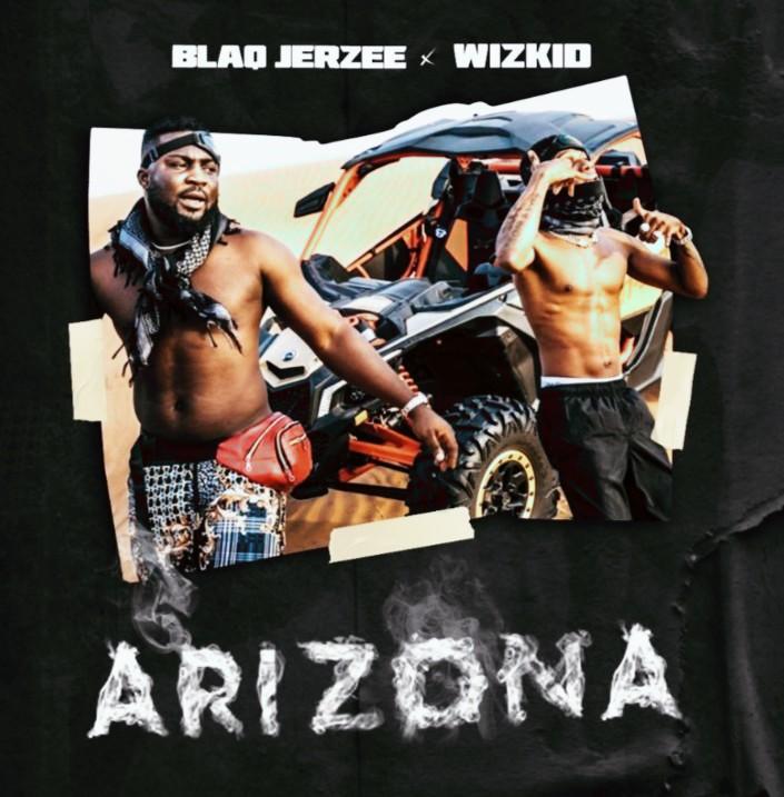 Blaq Jerzee Ft Wizkid Arizona Mp3 Download