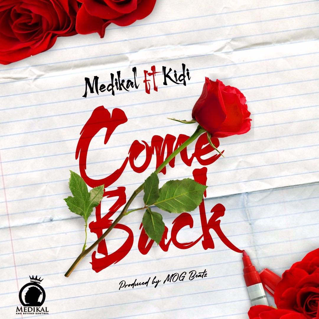 Medikal Ft KiDi Come Back Mp3 Download