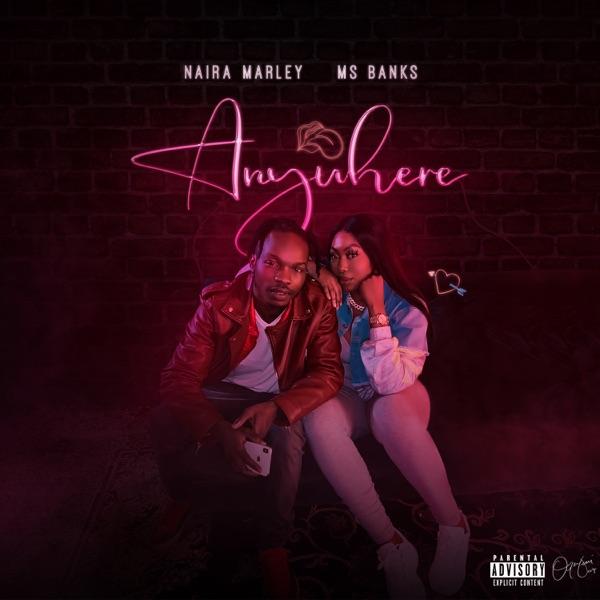 Naira Marley ft. Ms Banks – Anywhere