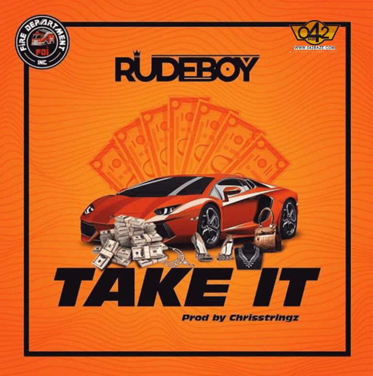 Rudeboy – Take It (Prod. Chrisstringz)