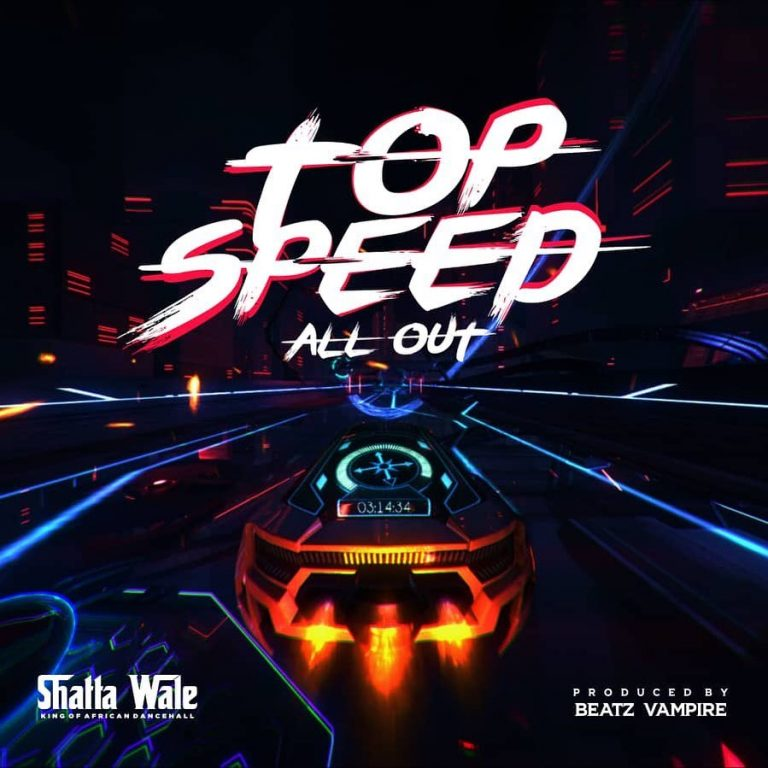 Shatta Wale Top Speed (All Out) Mp3 Download