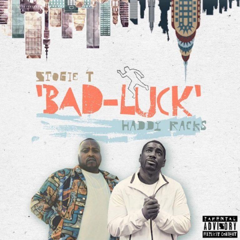 Stogie T – Bad Luck Ft. Haddy Racks