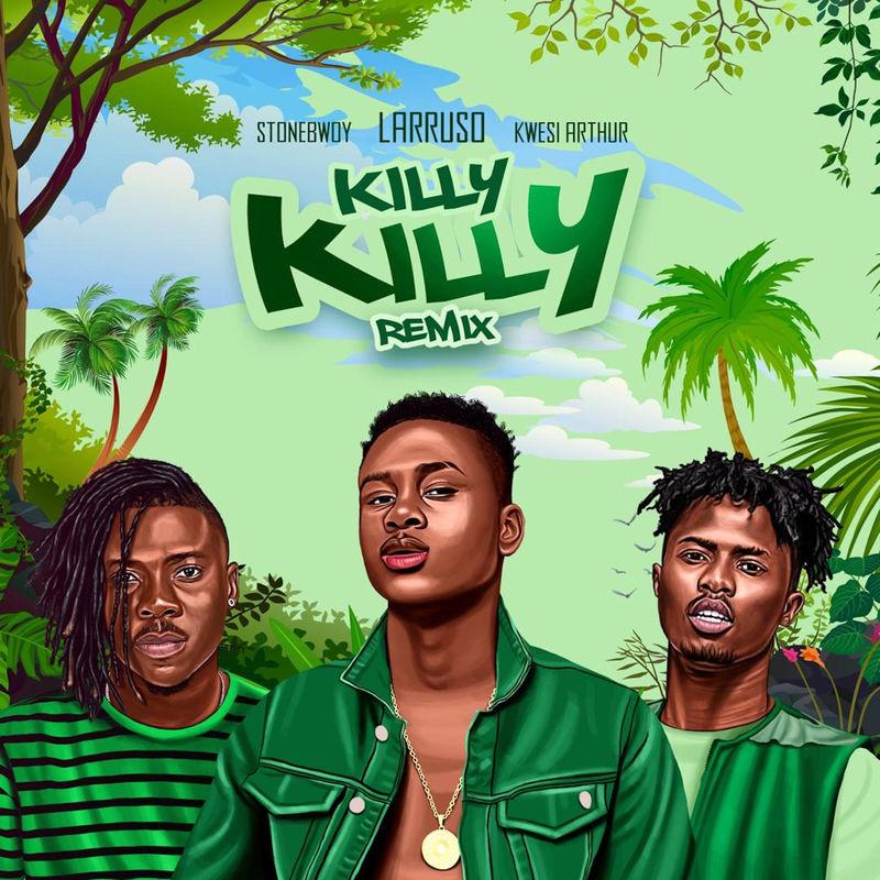 Larruso Ft Stonebwoy, Kwesi Arthur Killy Killy (Remix) Mp3 Download
